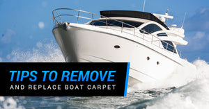 Tips to Remove and Replace Boat Carpet