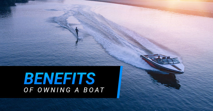 Benefits of Owning a Boat