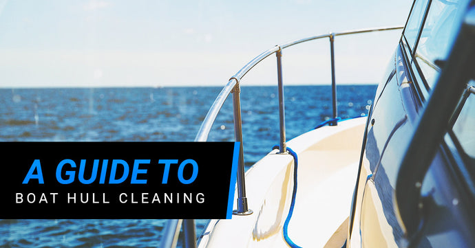 A Guide To Boat Hull Cleaning