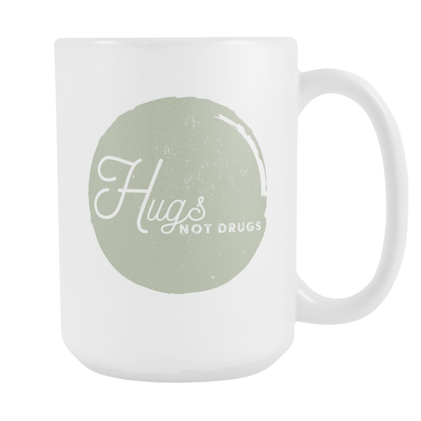 Hugs Not Drugs 15oz Mug