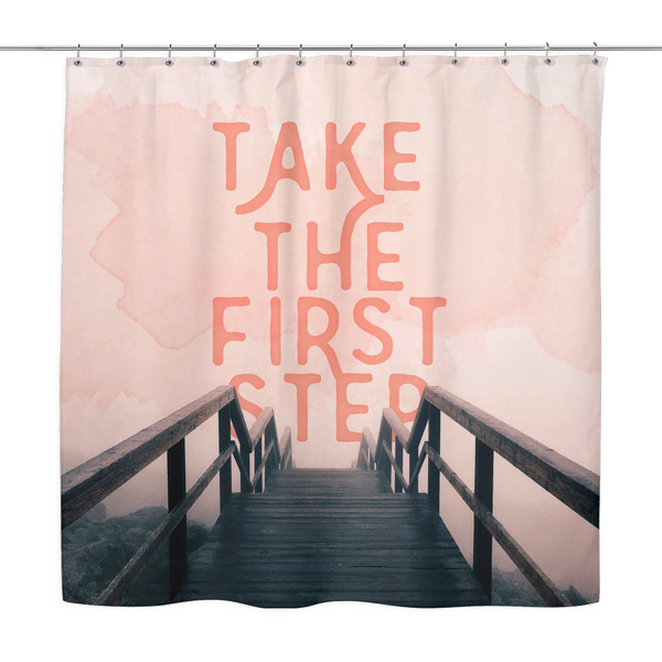 Take The First Step Shower Curtain