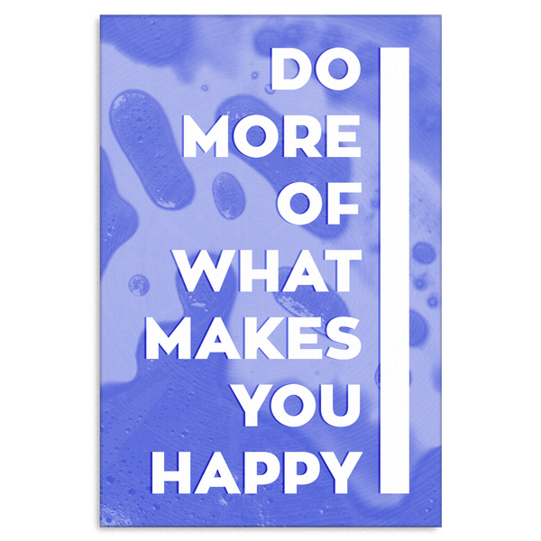 Do More Of What Makes You Happy Motivational Canvas