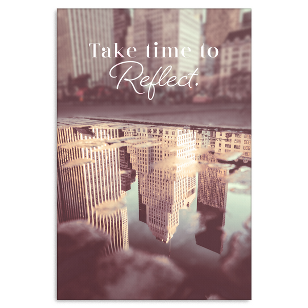 Take Time To Reflect Canvas