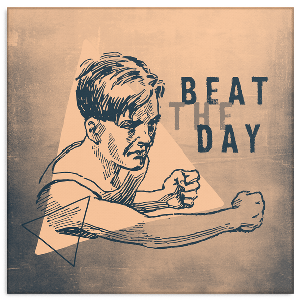 Beat The Day Motivational Canvas