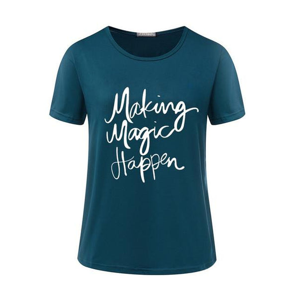 """Making Magic Happen"" t-shirt"