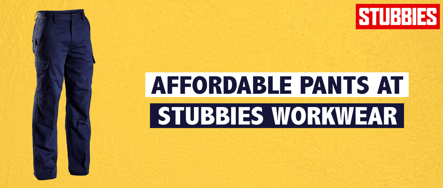 Affordable Pants at Stubbies Workwear
