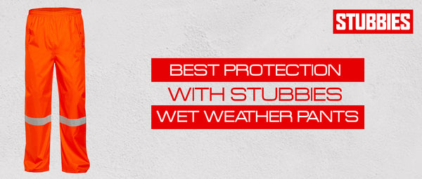 Best Protection with Stubbies Wet Weather Pants