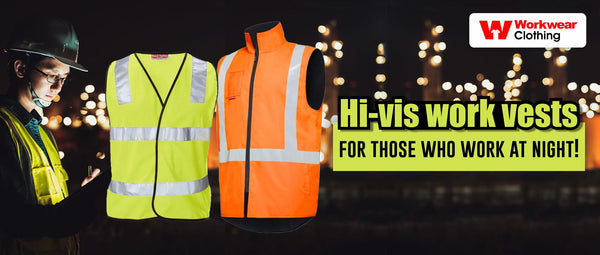 Hi-vis work vests for those who work at night!