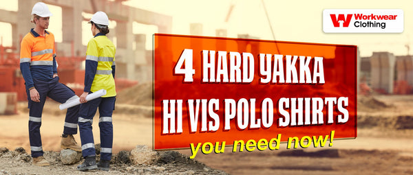 4 Hard yakka hi vis polo shirts you need now!