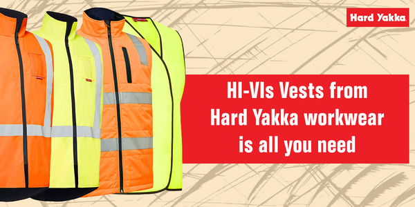 HI-VIs Vests from Hard Yakka workwear is all you need!