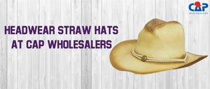 Headwear Straw Hats at Cap Wholesalers