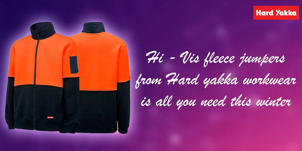 Hi-Vis fleece jumpers from Hardyakka work wear is all you need this winter