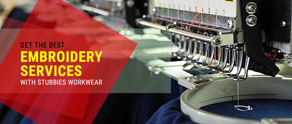 Get the best embroidery services with Stubbies Workwear