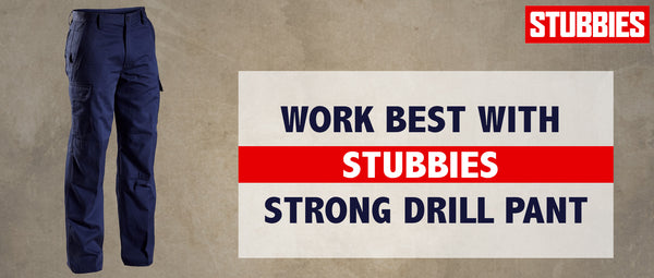 Work Best with Stubbies Strong Drill Pant