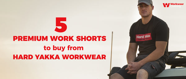 5 premium Work shorts to buy from Hard yakka workwear