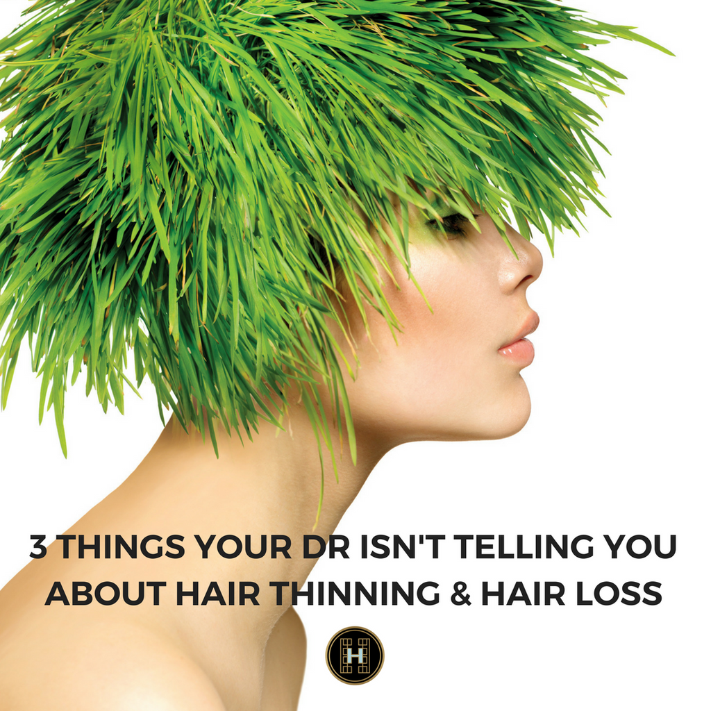WHY AM I LOSING MY HAIR? THE 3 THINGS OUR DRS AREN'T TELLING US ABOUT HAIR THINNING & HAIR LOSS