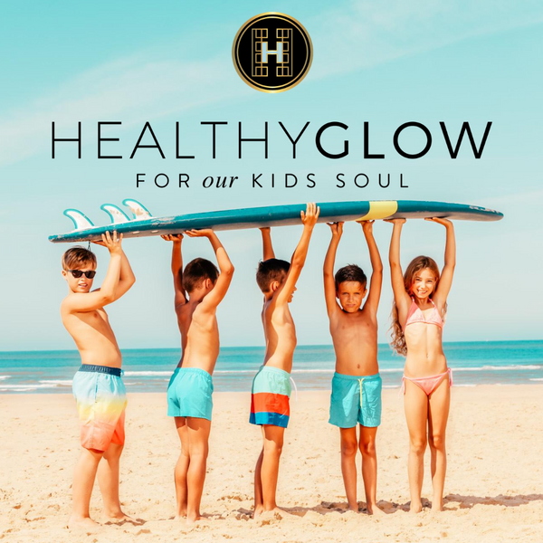 HEALTHY GLOW FOR our KIDS SOUL
