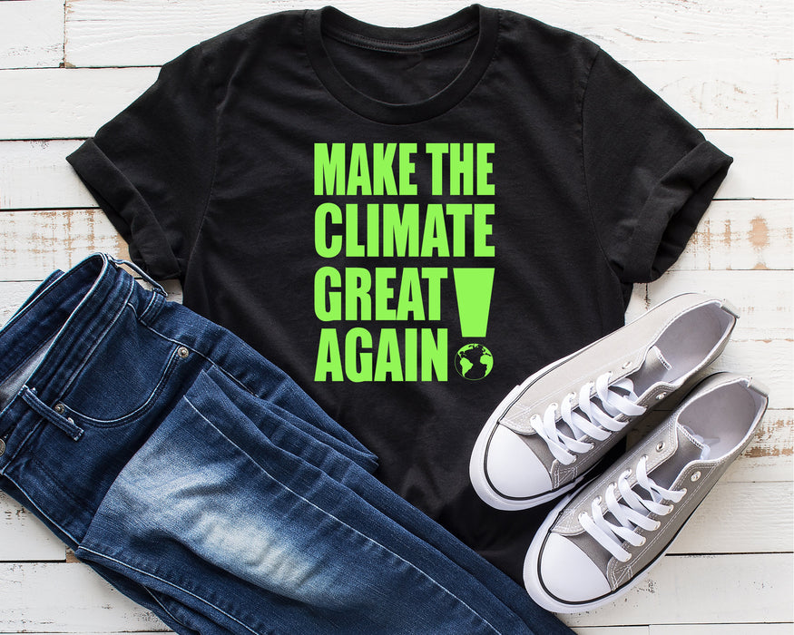 Make The Climate Great Again Tee Shirt