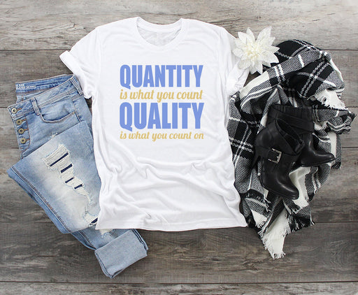 Quantity vs Quality Tee Shirt