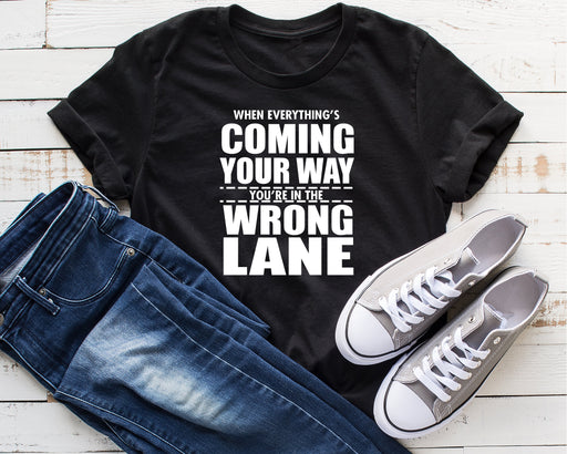 When Everything Is Coming Your Way Tee Shirt