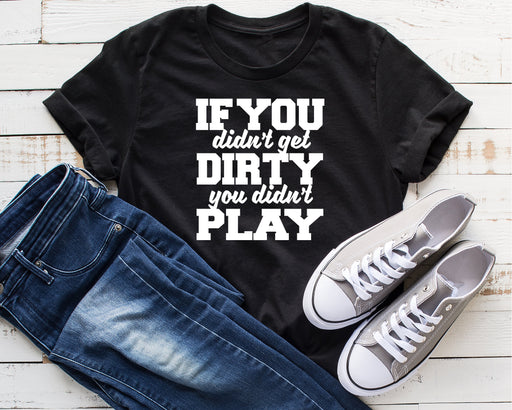 You Didnt Play Tee Shirt