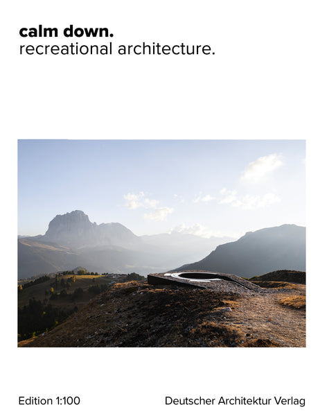 calm down. recreational architecture.