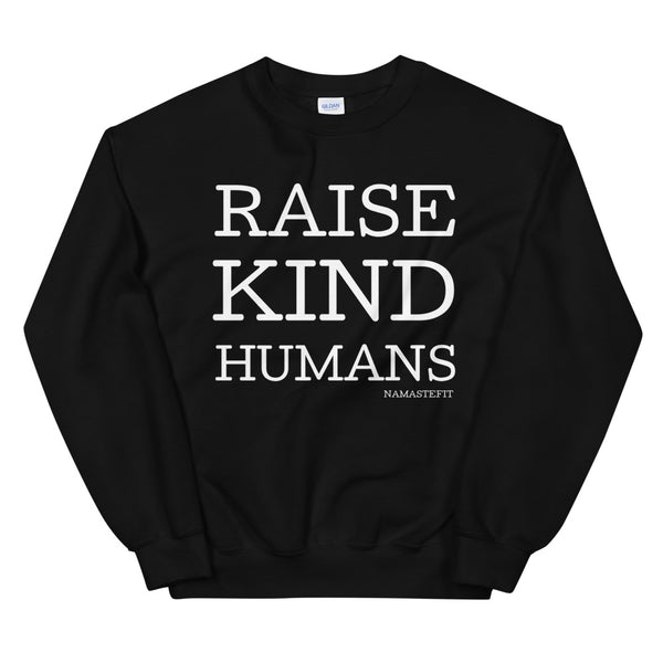 Raise Kind Humans Sweatshirt