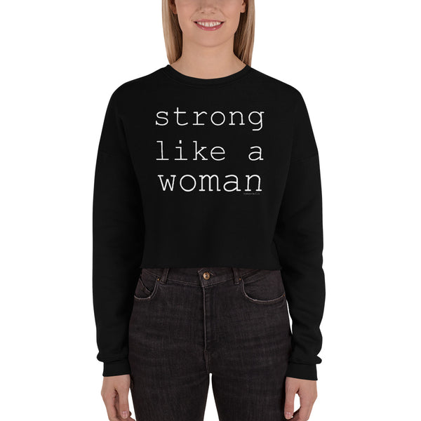 Strong Like A Woman Crop Sweatshirt