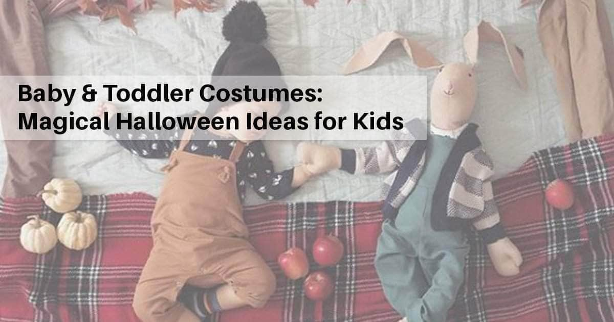 Baby & Toddler Costumes: Magical Halloween Ideas for kids