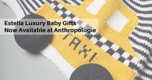 Estella Baby Gifts Now Available at Anthropologie
