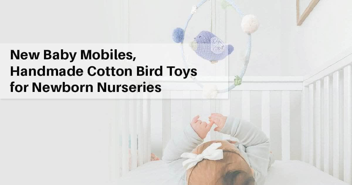 New Baby Mobiles, Handmade Cotton Bird Toys for Newborn Nurseries