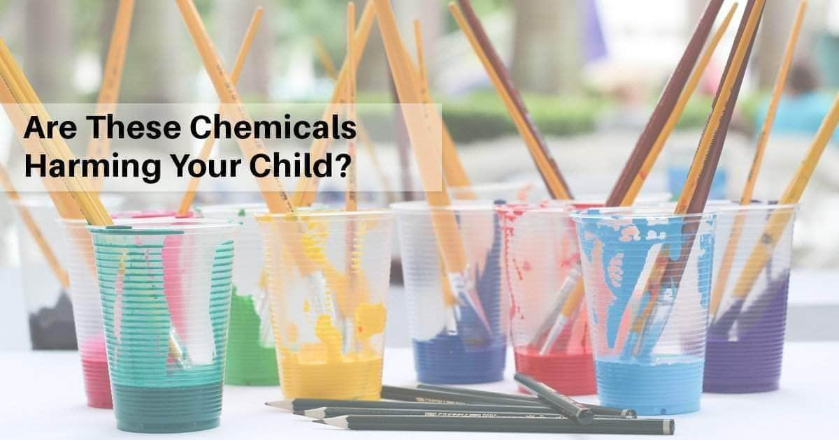 Are These Chemicals Harming Your Child?