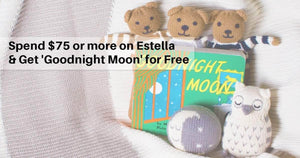 Special Offer - Spend $75 or more on Estella Organic Baby Gifts & Get 'Goodnight Moon' for Free