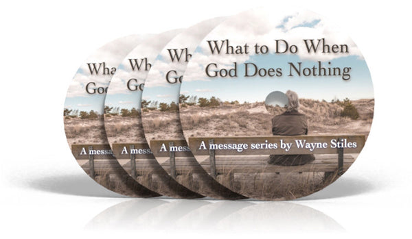 WHAT TO DO WHEN GOD DOES NOTHING (4-Message Audio Resource)
