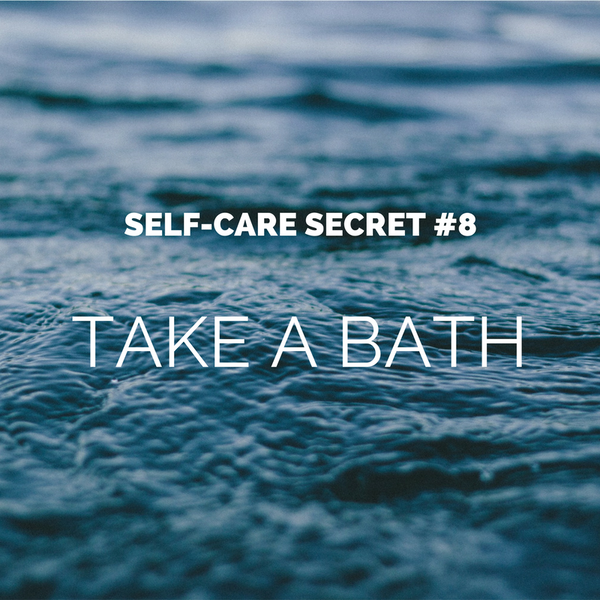SELF-CARE SECRET #8