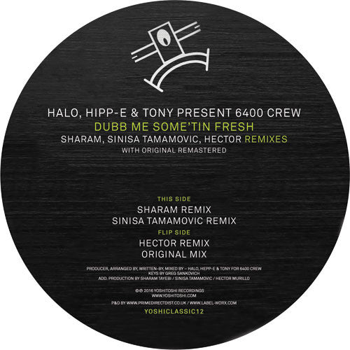 Halo, Hipp-E, Tony Present 6400 Crew - Dubb Me Some'tin Fresh: Remixes