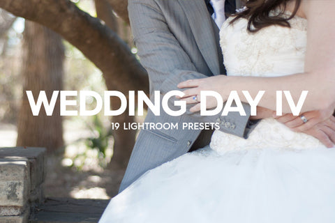 Lightroom Presets - 19 Wedding Day Lightroom Presets Vol. IV