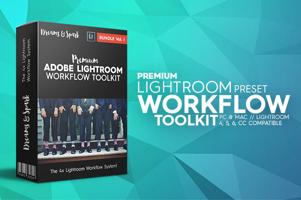 D&S Workflow Toolkit & Bonus - Now FREE - Premium Lightroom Presets - Dreams & Spark