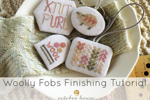woolly fobs finishing tutorial for cross stitch by october house fiber arts