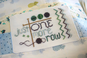 Just One More Row - Cross Stitch Pattern