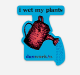 Sticker I Wet My Plants 3