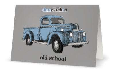 Greeting Card old school - dunworkin