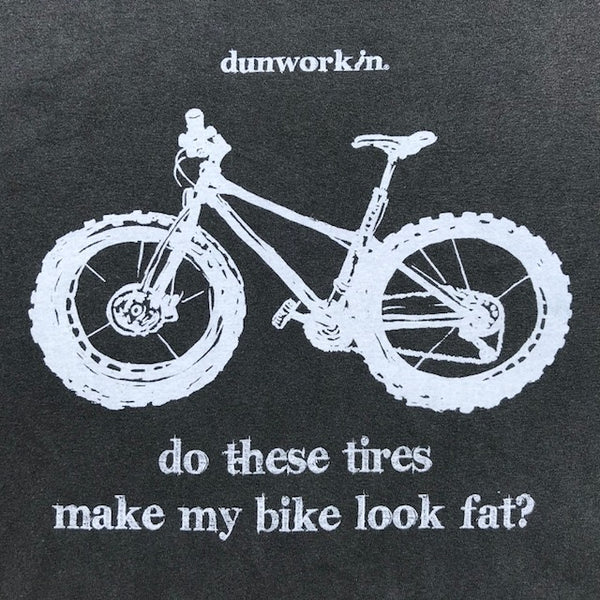 Do These Tires Make My Bike Look Fat-French Terry Hoody - dunworkin