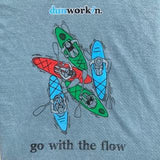 Go with the flow Men's - dunworkin