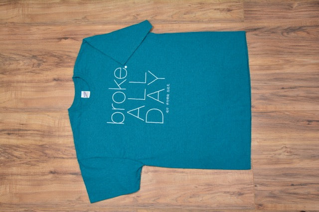 broke.AllDay Shirt