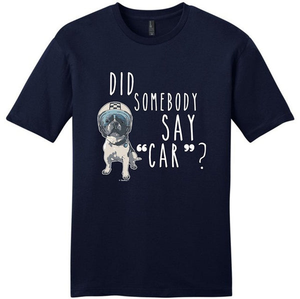 "French Bulldog ""Did Somebody Say Car"" O-Neck Short Sleeve Shirt For Men"