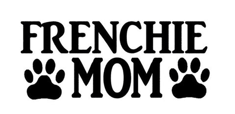 Frenchie Mom Lettering Sticker For Car Window Or Bumper