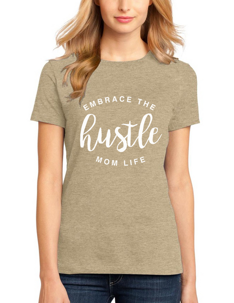 Embrace the MOMLIFE Hustle - Classic tee