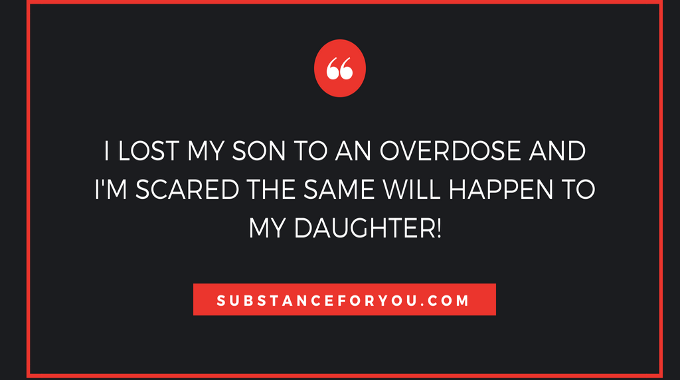 Lost My Son to An Overdose! Afraid I'll lose My Daughter too...