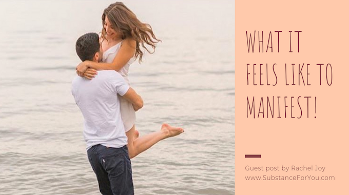 "What does it feel like to ""Manifest?"""